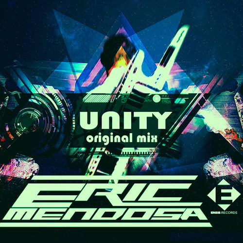Eric Mendosa - Unity (Original Mix PREVIEW) Out on July 3th exclusive on Beatport