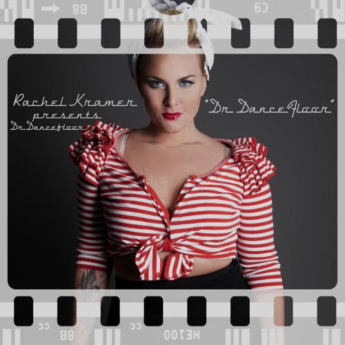 Dr. Dancefloor - Rachel Kramer presents Dr. Dancefloor (Radio Edit)