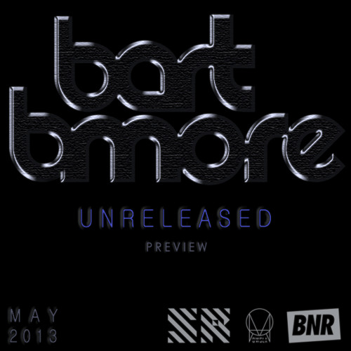 Bart B More Unreleased Preview May 2013