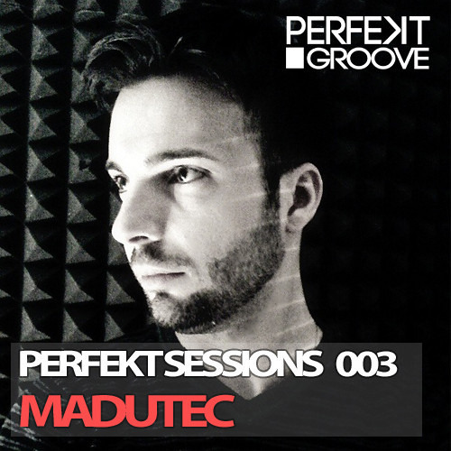 Perfekt Sessions 003 With Madutec