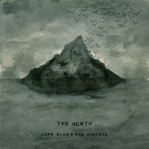 Jane Blue & The Hunters - The North