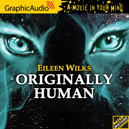 Originally Human by Eileen Wilks  (World of the Lupi)  RATED: MATURE AUDIENCE