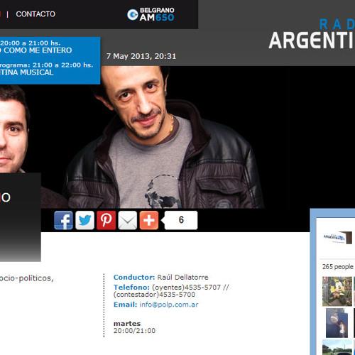 Entrevista en Y sino cómo me entero, de Raúl Dellatorre, Radio Argentina, AM570 (14 de mayo de 2013)