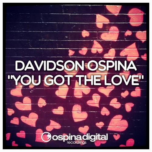 Davidson Ospina - You Got The Love (Main Mix)