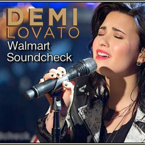 Demi Lovato - Skyscraper (Walmart Soundcheck)