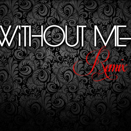 Without Me remix