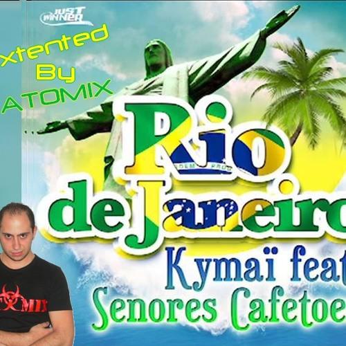 KYMAI FEAT SENORES CAFETOES - RIO DE JANEIRO (Dj ATOMIX)