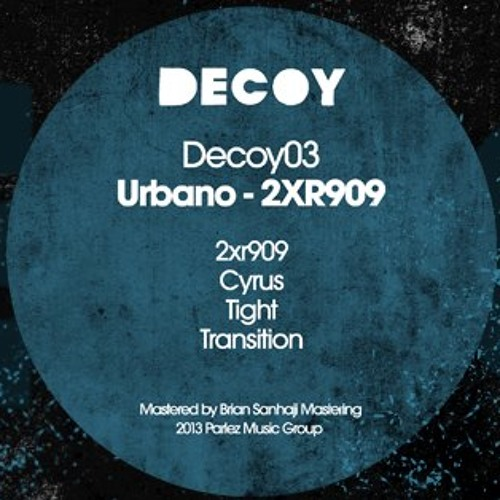 Urbano - 2XR909 EP  [ Decoy 03 ] Out now !