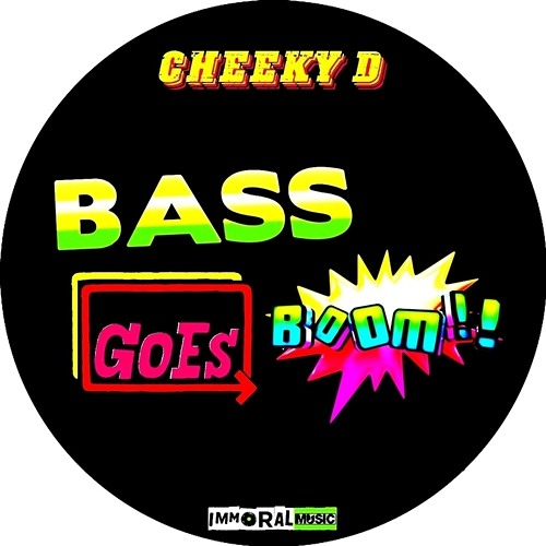 Cheeky D - Bass Goes Boom (Original Mix) [CLIP]  OUT NOW