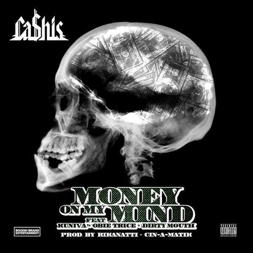 Ca$his - Mind On Money (Money On My Mind) Ft. Kuniva, Obie Trice & Dirty Mouth
