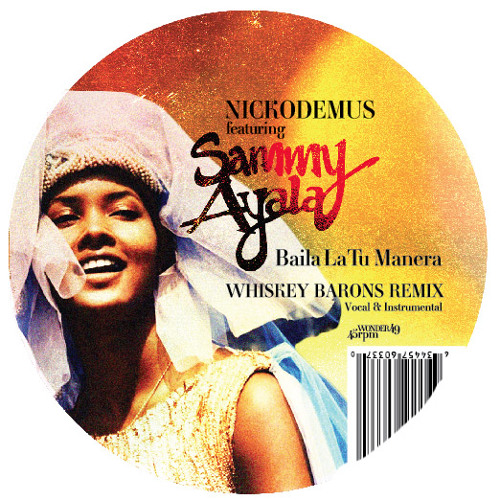 """Baila a tu Manera"" Nickodemus & Sammy Ayala (Whiskey Barons Remix)"