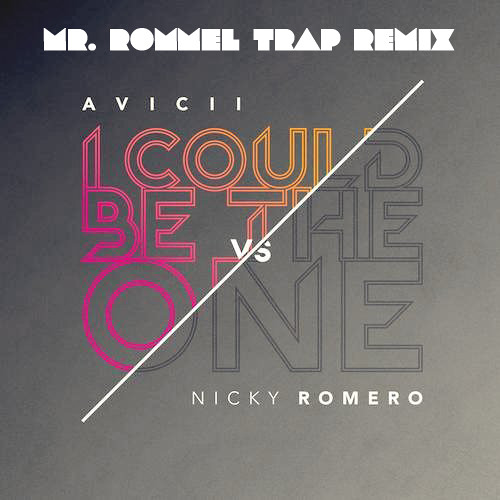Avicii vs Nicky Romero - I Could Be The One (Mr. Rommel Trap Remix) [DEMO]