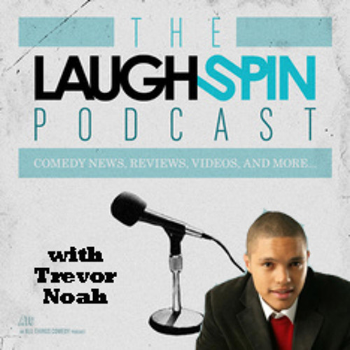 Ep. 55 - Interview with South African comedian Trevor Noah