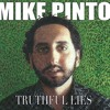 Preview Album Truthful Lies  by Mike Pinto