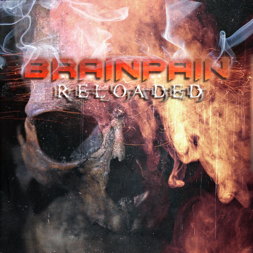 BRAINPAIN - RELOADED compilation__OUT NOW