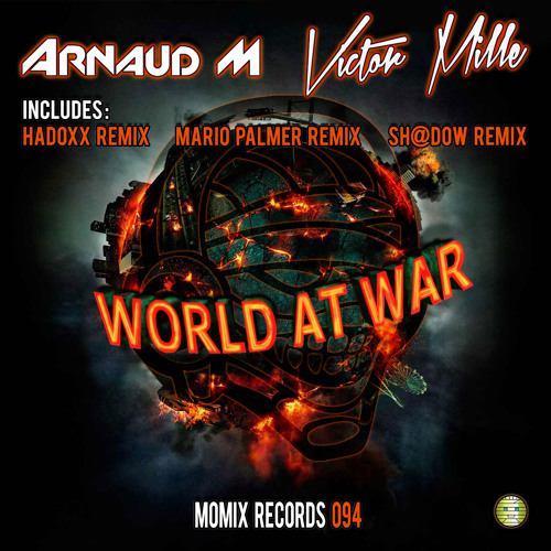 Arnaud M & Victor Mille - World at War (Hadoxx remix) Out soon
