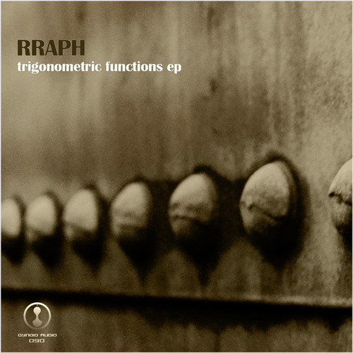 Rraph - Trigonometric Functions EP [Gynoid Audio] OUT NOW