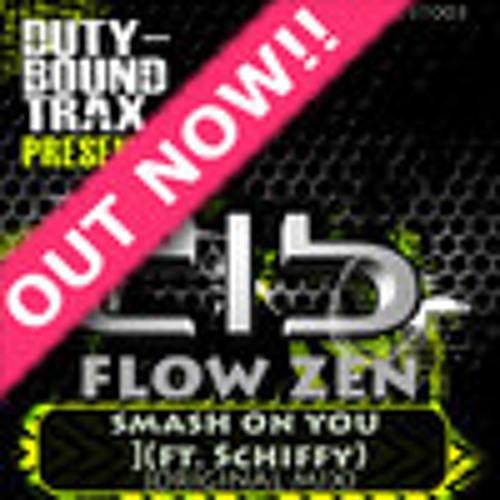 Flow Zen - Smash On You (feat. Schiffy)