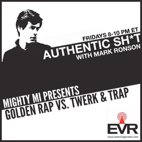 Golden Rap vs. Twerk & Trap (((Mix for Mark Ronson's EVR Authentic $hit)))