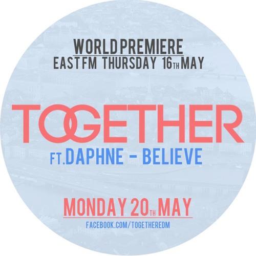 Together ft. Daphne - Believe [Interview @ East FM]