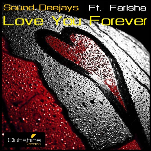 Sound Deejays Ft. Farisha - Love You Forever (Angelo-K Remix) - [Clubshine Records]