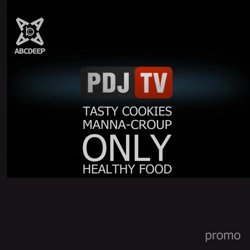 Tasty Cookies & Manna-Croup PROMODJ TV & ABCDEEP RECORDS ENJOY FREE