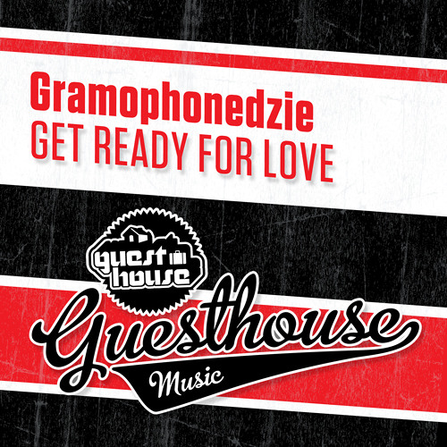 Gramophonedzie - Get Ready For Love