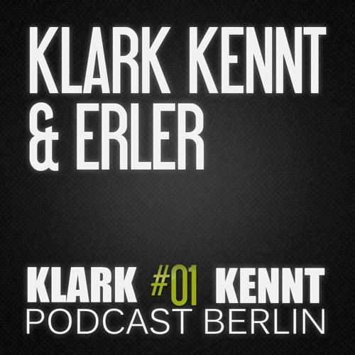 Klark Kennt & Erler - K K Podcast Berlin # 01