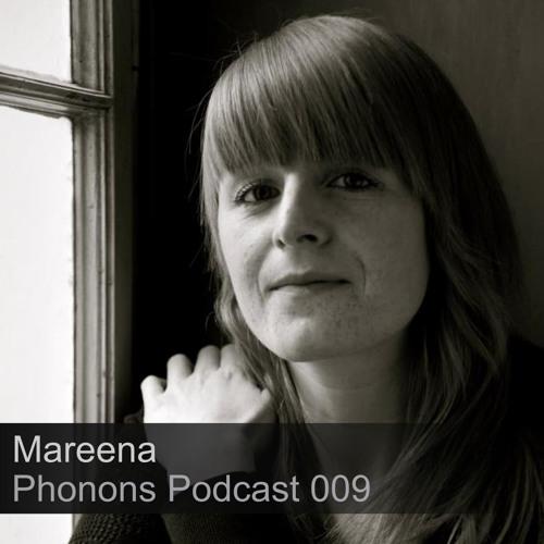 Phonons Podcast 009 - Mareena