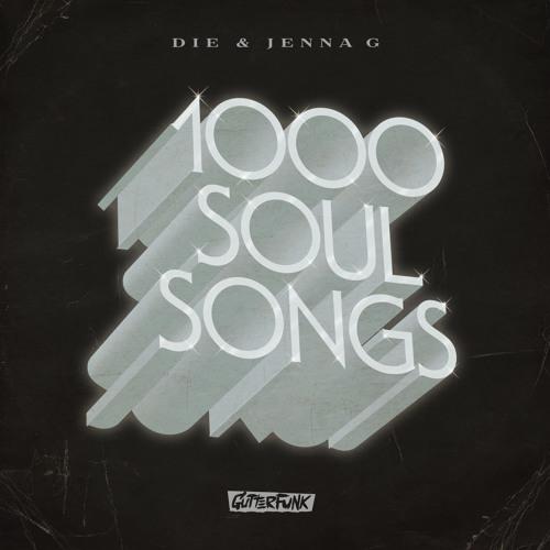 1000 Soul Songs - Die & Jenna G (MistaJam Rip)