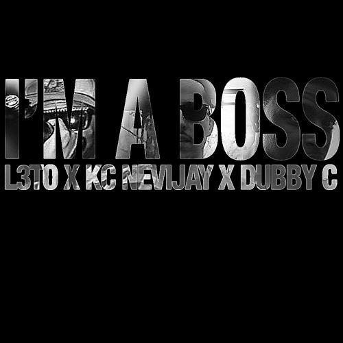 L3to X Kc Nevijay X Dubby C - I'm A Boss (Remix)(#TBT)(Throwback Thursday)