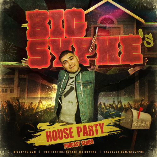 Big syphe 39 s house party podcast ep 1 by big syphe listen for House music podcast