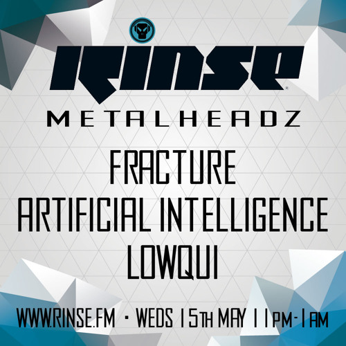 Fracture, A.I. & Lowqui - The Metalheadz show on Rinse FM 15.05.13.