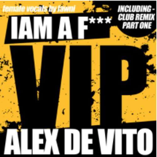 2010 - Alex de Vito - i am a f*****g VIP (Main Mix)