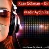 Kaan Gokman - Gir Kanima (Kadir Aydin Remix)