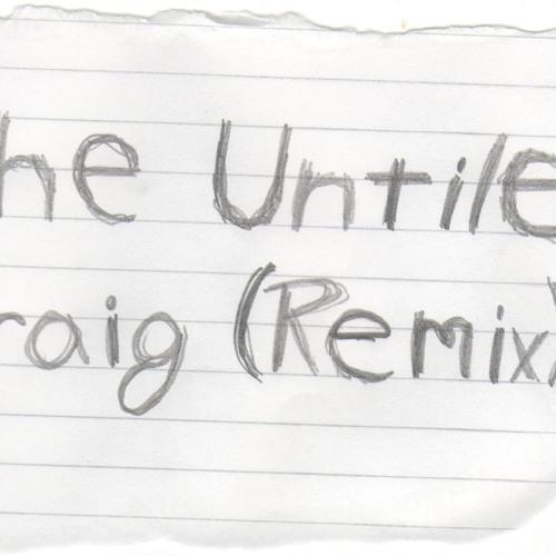 The Untitled - Craig (V.I.P Remix) (Wild Summer set)