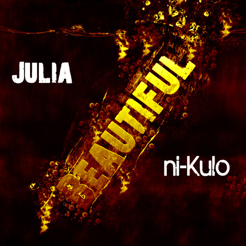 Julia - Beautiful  (niKulo bootleg)