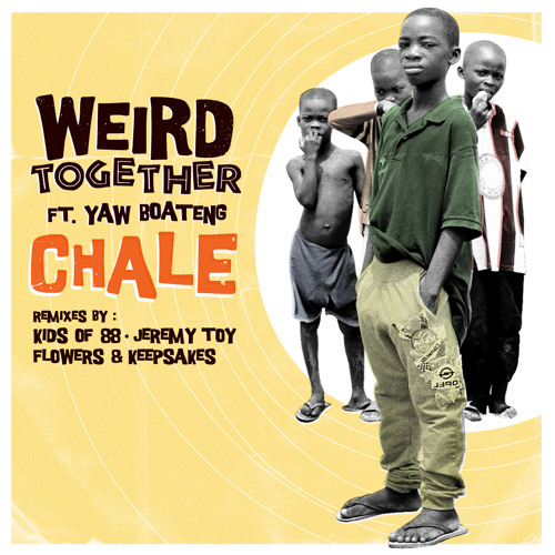 Weird Together - Chale (Original)