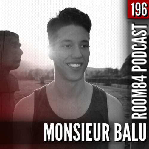 R84 PODCAST196: MONSIEUR BALU