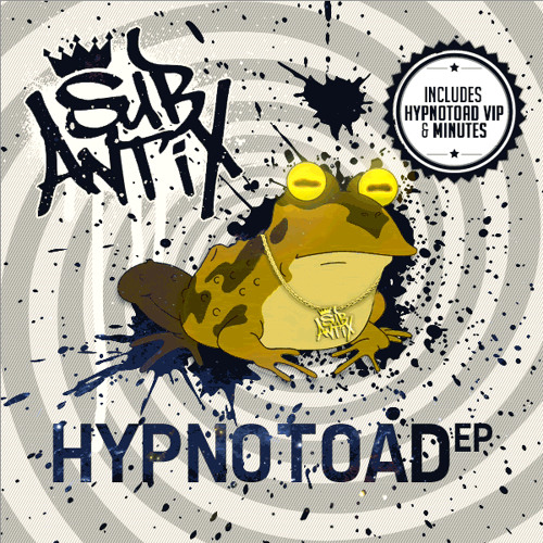 Sub Antix - Hypnotoad VIP [Free Download]
