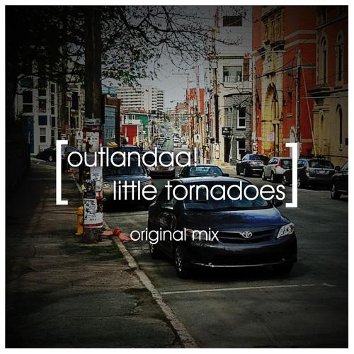 Outlandaa! - Little Tornadoes (Original Mix)