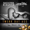 Twerk Dat A$$ (Shooter McNappin x Steve1der)