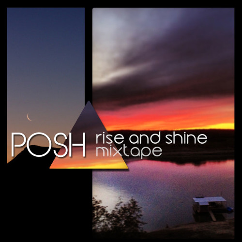 rise and shine pOSH mixtape