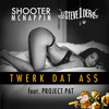 Shooter McNappin x Project Pat - Twerk Dat A$$ (STEVE1DER Edit) [Extended]