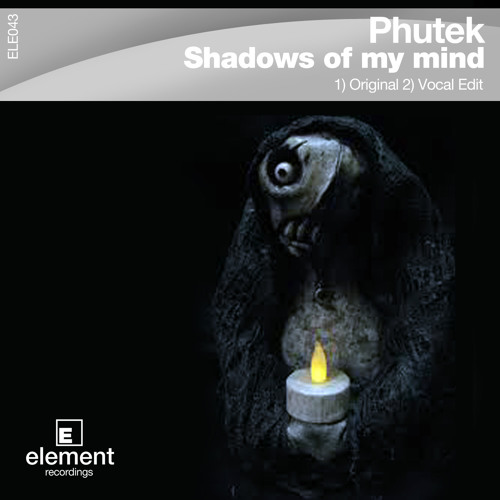 Phutek- Shadows of my mind - Original (OUT NOW TO BUY)