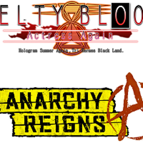 Anarchic Blood [Anarchy Reigns x Melty Blood Mashup]