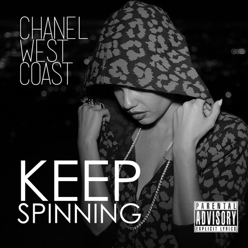 Chanel West Coast - Keep Spinning