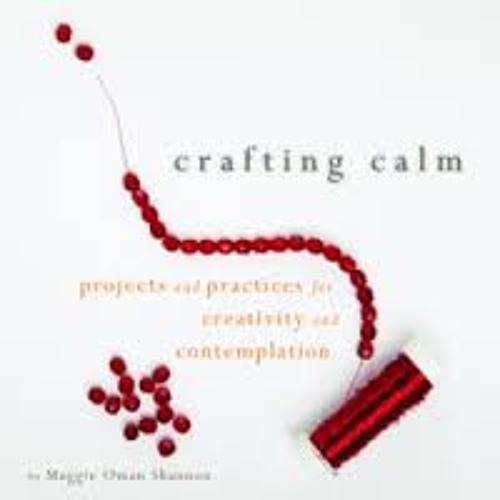 Podcast 405: Crafting Calm with Maggie Oman Shannon