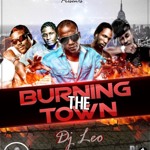 Dj Leo Burning The   Town