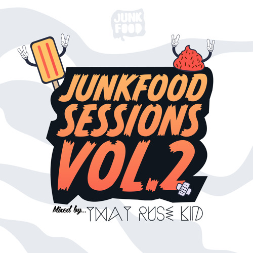 That Ruse Kid - Junkfood Sessions Vol 2